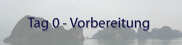 Vietnam Tag 0