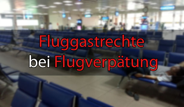 Fluggastrechte Flugverspätung